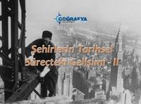 Şehirlerin Tarihsel Süreçte Gelişimi 2 (Sunum)