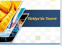 Türkiye'de Ticaret (Sunum) Sunusu
